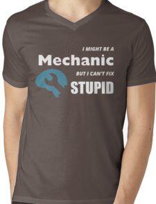I MIGHT BE A MECHANIC BUT I CAN'T FIX STUPID Mens V-Neck T-Shirt
