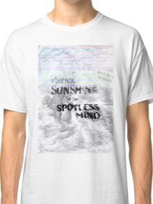 The eternal sunshine of the spotless mind Classic T-Shirt