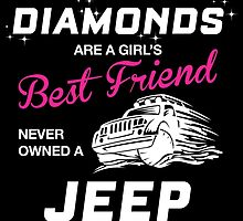 WHOEVER SAID DIAMONDS ARE A GIRL'S BEST FRIEND NEVER OWNED A JEEP by badassarts