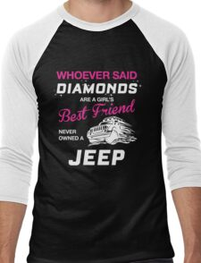 WHOEVER SAID DIAMONDS ARE A GIRL'S BEST FRIEND NEVER OWNED A JEEP Men's Baseball ¾ T-Shirt