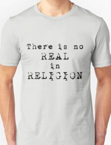 There's no REAL in RELIGION! (Light background) T-Shirt