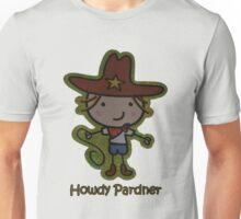 Howdy Pardner Unisex T-Shirt