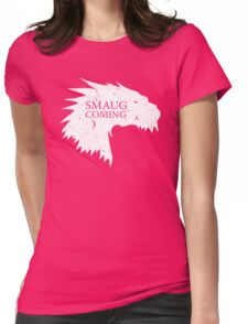 Smaug is coming Womens Fitted T-Shirt