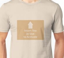 Insert Tea Unisex T-Shirt