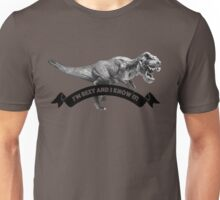 I'm Rexy and I Know It! Unisex T-Shirt