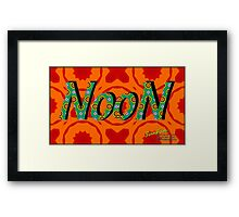 NOON!                                       a SunFun print Framed Print