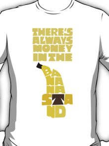 Theres's always money in the banana stand - Arrested Development T-Shirt