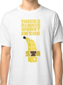 Theres's always money in the banana stand - Arrested Development Classic T-Shirt