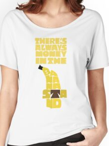 Theres's always money in the banana stand - Arrested Development Women's Relaxed Fit T-Shirt