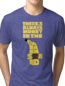 Theres's always money in the banana stand - Arrested Development Tri-blend T-Shirt