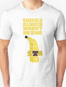 Theres's always money in the banana stand - Arrested Development Unisex T-Shirt