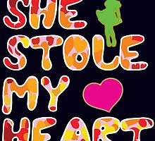 She stole my heart by creativecm