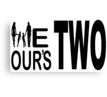 We two, ours two Canvas Print