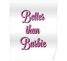 Better Than Barbie Re-Vamped Poster