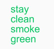 stay clean smoke green Unisex T-Shirt