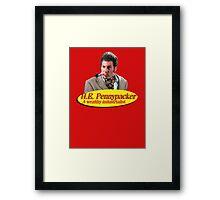H.E. Pennypacker - Wealthy industrialist, and philanthropist (Cosmo Kramer) Seinfeld Framed Print