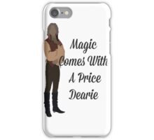 Rumplestiltskin - Magic Comes With a Price Dearie iPhone Case/Skin