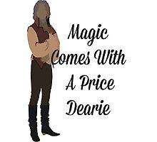 Rumplestiltskin - Magic Comes With a Price Dearie Photographic Print