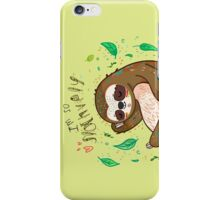 I am so slothvely iPhone Case/Skin
