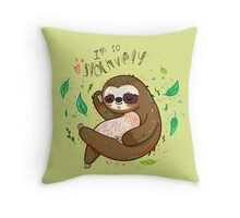 I am so slothvely Throw Pillow