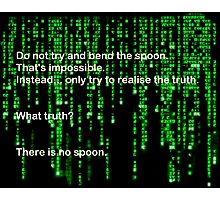 The Matrix: There is no spoon Photographic Print