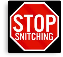 Stop Snitching Canvas Print