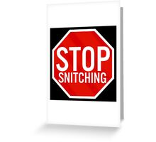 Stop Snitching Greeting Card