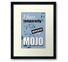Funny Text Poster - Temporary Loss of Mojo Blue Framed Print