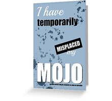 Funny Text Poster - Temporary Loss of Mojo Blue Greeting Card