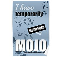 Funny Text Poster - Temporary Loss of Mojo Blue Poster