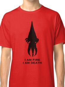 I'm fire, i'm death! cit. Reapier! Classic T-Shirt