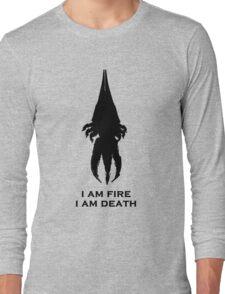 I'm fire, i'm death! cit. Reapier! Long Sleeve T-Shirt