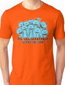 I'm Mr. Meeseeks. Look at me!  Unisex T-Shirt