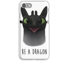 Be a Dragon iPhone Case/Skin