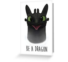 Be a Dragon Greeting Card