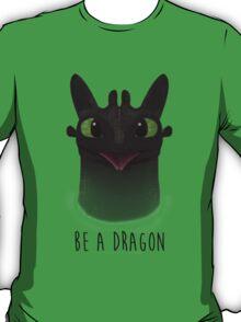 Be a Dragon T-Shirt