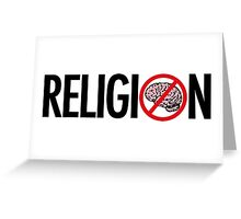 No Brains in Religion Greeting Card