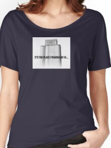 Place I Wanna Go Ta Women's Relaxed Fit T-Shirt