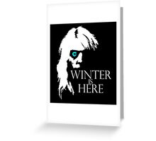 White Walker: Winter Is Here  Greeting Card
