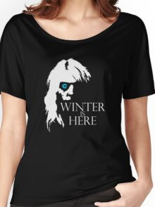 White Walker: Winter Is Here  Women's Relaxed Fit T-Shirt