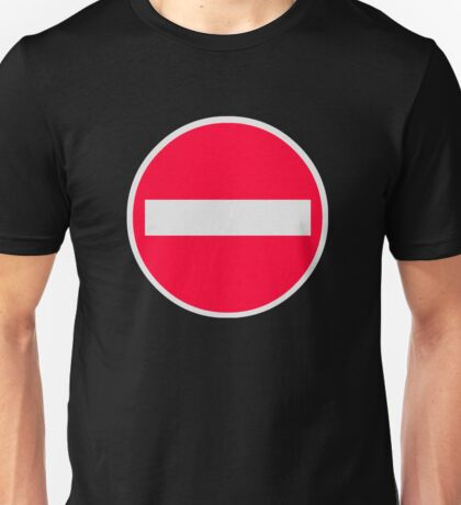 No Entry Symbol Unisex T-Shirt