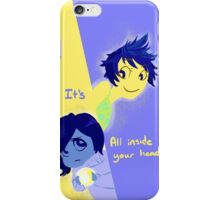 Its all inside your head. iPhone Case/Skin
