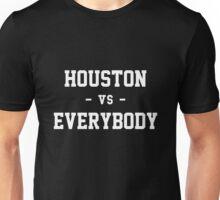 Houston vs Everybody Unisex T-Shirt