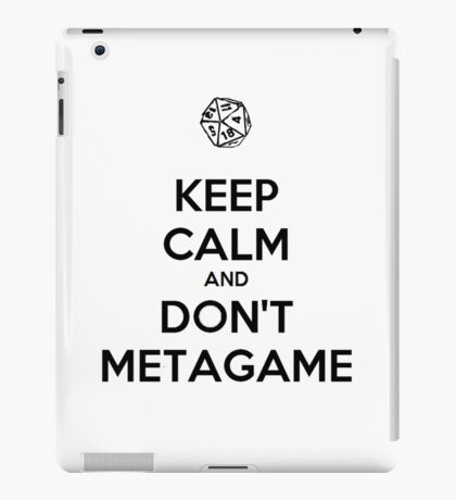 Metagaming is the worst. iPad Case/Skin