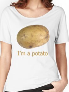 I'm a potato Women's Relaxed Fit T-Shirt