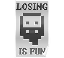Dwarf Fortress - Losing is Fun! Poster