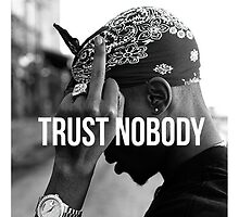 "2Pac ""Trust Nobody""  by VisionaryCS"