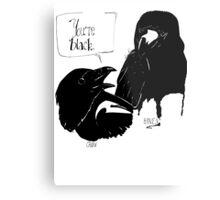 The Crow Calls the Raven Black Metal Print