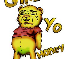 Creepy Pooh Bear- Gimmie Yo Honey by ZolaMun