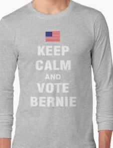 Keep Calm and Vote Bernie 2016 Long Sleeve T-Shirt